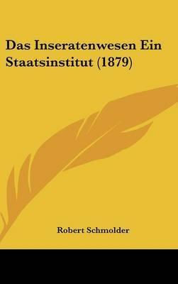 Das Inseratenwesen Ein Staatsinstitut (1879) by Robert Schmolder image