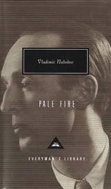 Pale Fire by Nabokov, Vladimir Vladimirovich