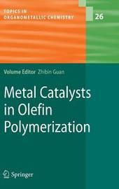 Metal Catalysts in Olefin Polymerization