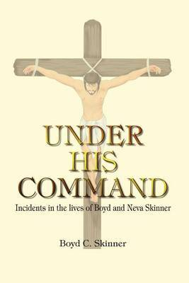 Under His Command by Boyd C. Skinner image