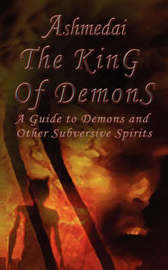 Ashmedai, the King of Demons: A Guide to Demons and Other Subversive Spirits by Oscar Roman a image