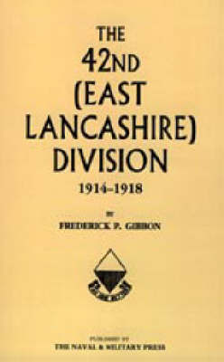 42nd East Lancashire Division 1914-1918 by Frederick P Gibbon image