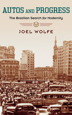 Autos and Progress by Joel D. Wolfe
