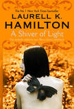 A Shiver of Light by Laurell K. Hamilton