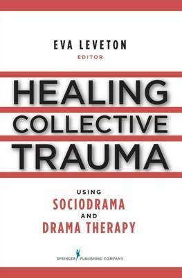 Healing Collective Trauma Using Sociodrama and Drama Therapy image