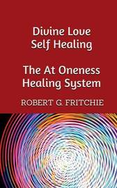 Divine Love Self Healing by Robert G. Fritchie