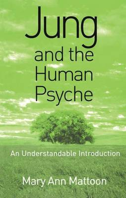Jung and the Human Psyche by Mary Ann Mattoon