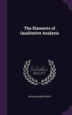 The Elements of Qualitative Analysis by William Albert Noyes image