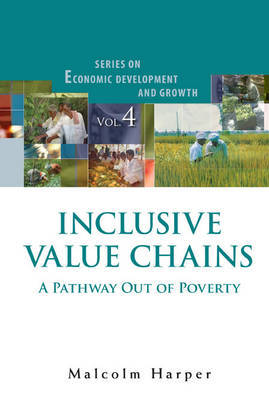 Inclusive Value Chains: A Pathway Out Of Poverty by Malcolm Harper image