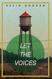 Let the Voices by Kevin Goodan
