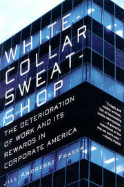 White-Collar Sweatshop by Jill Andresky Fraser