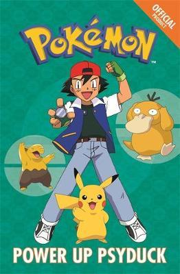 The Official Pokemon Fiction: Power Up Psyduck by Pokemon
