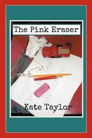 The Pink Eraser by Kate Taylor