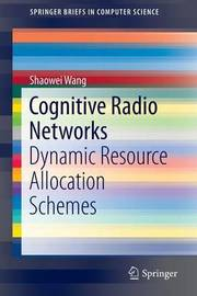 Cognitive Radio Networks by Shaowei Wang