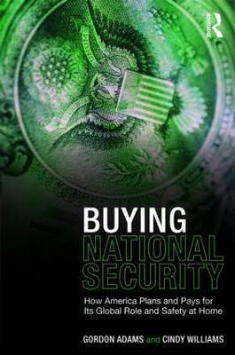 Buying National Security by Gordon Adams