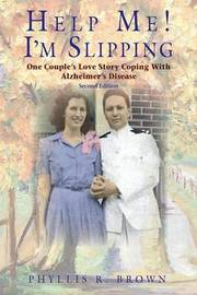 Help Me! I'm Slipping by Phyllis Brown