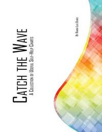 Catch the Wave: A Collection of Useful Self-Help Charts by Ramon Luis Olmos