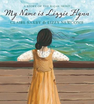 My Name is Lizzie Flynn by Claire Saxby