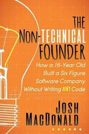 The Non-Technical Founder by Josh MacDonald