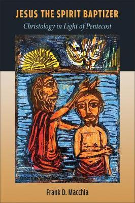 Jesus the Spirit Baptizer by Frank D Macchia image