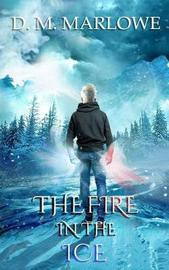 The Fire in the Ice by D M Marlowe image