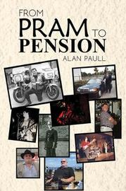 From Pram to Pension by Alan Paull
