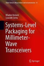 Systems-Level Packaging for Millimeter-Wave Transceivers by Mladen Bozanic
