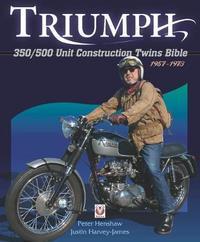 Triumph 350/500 Unit-construction Twins 1957 - 1973 Bible by Peter Henshaw