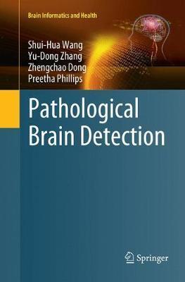 Pathological Brain Detection by Shui-Hua Wang
