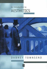 An Introduction to Aesthetics by Dabney Townsend
