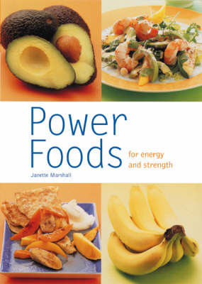 Power Food: For Energy and Strength by Janette Marshall image