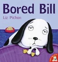 Bored Bill by Liz Pichon