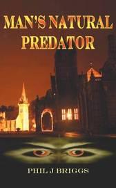 Man's Natural Predator by Phil J. Briggs image