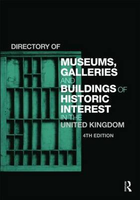 Directory of Museums, Galleries and Buildings of Historic Interest in the United Kingdom by Europa Publications