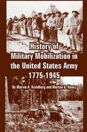 History of Military Mobilization in the United States Army, 1775-1945 by Marvin, A. Kreidberg image
