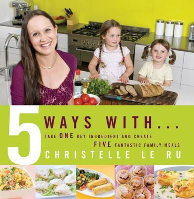 Five Ways with ... by Christelle Le Ru
