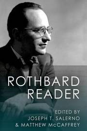 The Rothbard Reader by Murray N Rothbard
