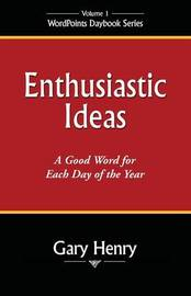 Enthusiastic Ideas by Gary Henry