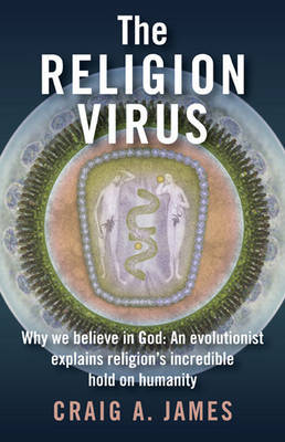 The Religion Virus by Craig A. James image