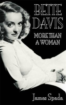 Bette Davies: More Than A Woman by James Spada image