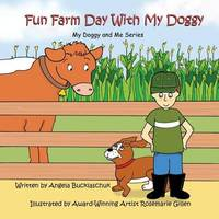 Fun Farm Day with My Doggy by Angela Bucklaschuk