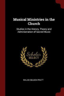 Musical Ministries in the Church by Waldo Selden Pratt