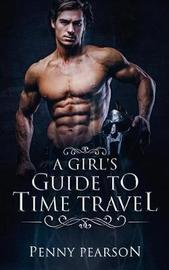 A Girl's Guide to Time Travel by Penny Pearson image