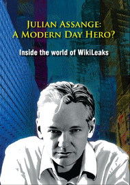 Julian Assange: A Modern Day Hero- Inside The World of WikiLeaks on DVD