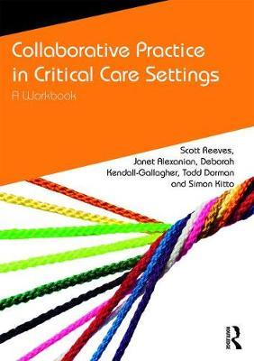Collaborative Practice in Critical Care Settings by Scott Reeves
