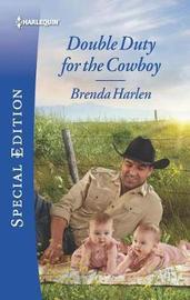 Double Duty for the Cowboy by Brenda Harlen