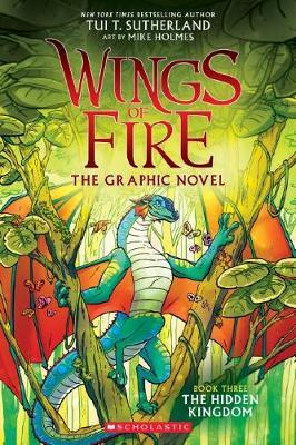 Wings of Fire GraphiX #3: The Hidden Kingdom by Tui,T Sutherland image
