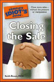 The Complete Idiot's Guide to Closing the Sale by Keith Rosen image