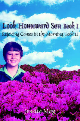 Look Homeward Son Book I: Rejoicing Comes in the Morning Book II by Jenetta May image
