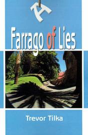 A Farrago of Lies by Trevor Tilka image